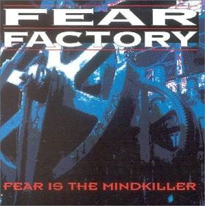 Fear Factory: Fear Is The Mindkiller (Mini-CD / EP) - Bild 1