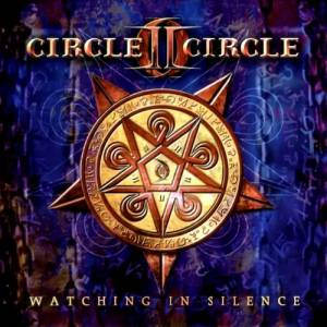 Circle II Circle: Watching In Silence - Cover
