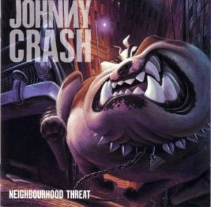 Johnny Crash: Neighbourhood Threat - Cover