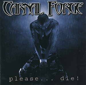 Cover - Carnal Forge: Please... Die!