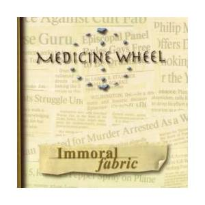Medicine Wheel: Immoral Fabric - Cover