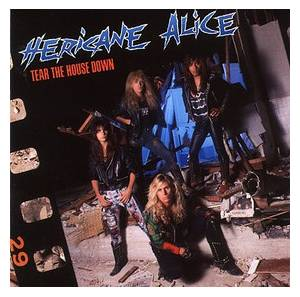Hericane Alice: Tear The House Down - Cover