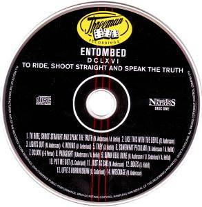 Entombed: To Ride, Shoot Straight And Speak The Truth! (2-CD) - Bild 3