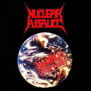 Nuclear Assault: Handle With Care - Cover