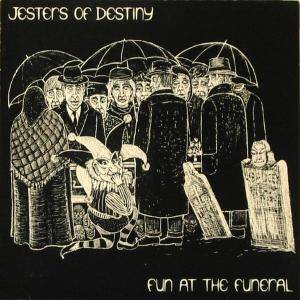 Jesters Of Destiny: Fun At The Funeral - Cover