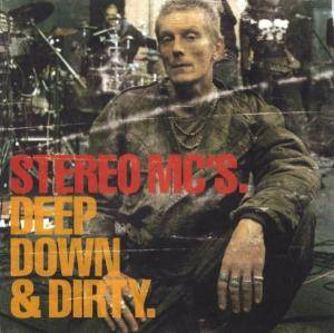 Cover - Stereo MC's: Deep Down & Dirty
