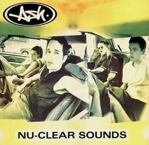 Ash: Nu-Clear Sounds - Cover