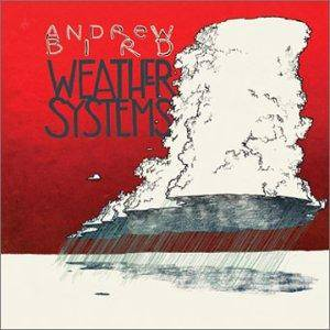 Cover - Andrew Bird: Weather Systems