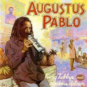 Augustus Pablo: King Tubbys Meets Rockers Uptown - Cover
