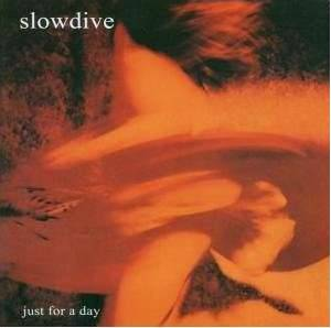 Slowdive: Just For A Day - Cover