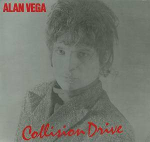 Cover - Alan Vega: Collision Drive