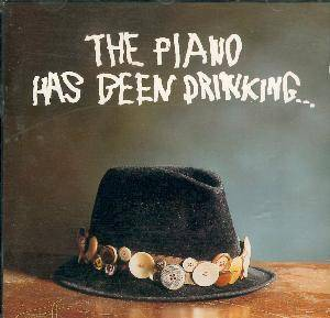 The Piano Has Been Drinking: Piano Has Been Drinking..., The - Cover