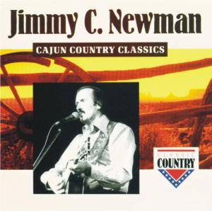 Cover - Jimmy C. Newman: Cajun Country Classics