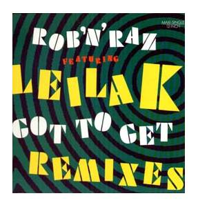 Cover - Rob 'n' Raz Feat. Leila K.: Got To Get (Remixes)