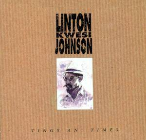 Linton Kwesi Johnson: Tings An' Times (CD) - Bild 1
