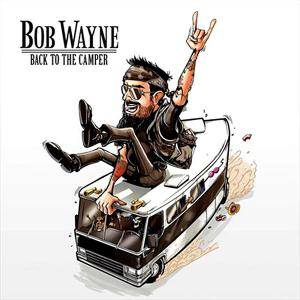 Cover - Bob Wayne: Back To The Camper