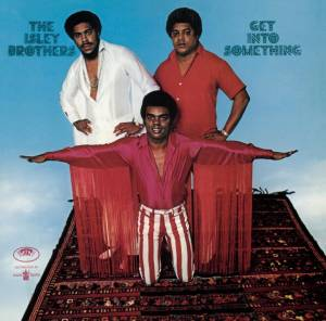 Cover - Isley Brothers, The: Get Into Something