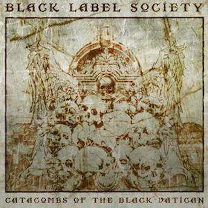 Black Label Society: Catacombs Of The Black Vatican - Cover