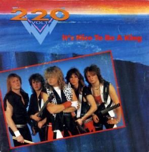 220 Volt: It's Nice To Be A King - Cover