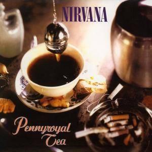 Nirvana Pennyroyal Tea 1994