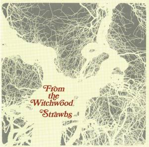 Cover - Strawbs: From The Witchwood
