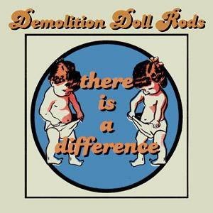 Demolition Doll Rods: There Is A Difference - Cover