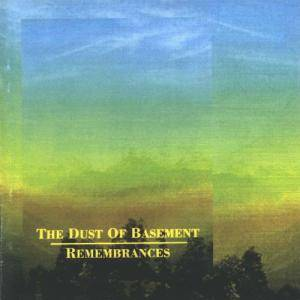 Cover - Dust Of Basement, The: Remembrances