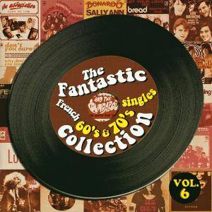 Fantastic French 60's & 70's Singles Collection Vol. 6, The - Cover