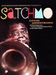 Cover - Louis Armstrong: Joachim-Ernst Behrendt Presents: Satchmo - Louis Armstrong - Historical Live Performance & Interview