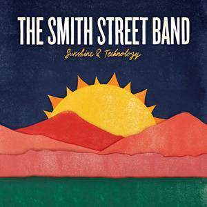 The Smith Street Band: Sunshine & Technology - Cover