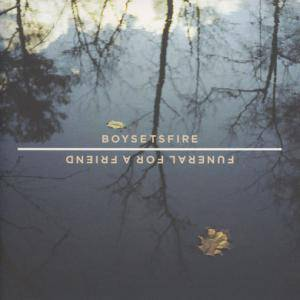 boysetsfire: Boysetsfire / Funeral For A Friend - Cover