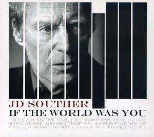 Cover - J. D. Souther: If The World Was You