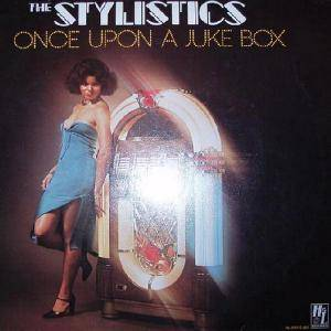 Cover - Stylistics, The: Once Upon A Juke Box