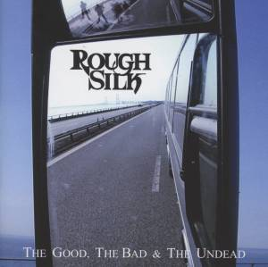 Cover - Rough Silk: Good, The Bad & The Undead, The