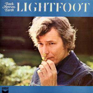 Cover - Gordon Lightfoot: Back Here On Earth