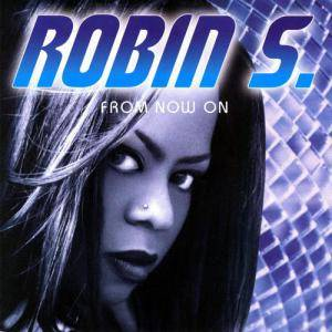 Cover - Robin S.: From Now On