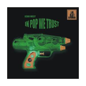Echo West: In Pop We Trust (CD) - Bild 1