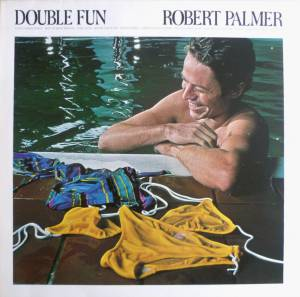 Robert Palmer: Double Fun - Cover