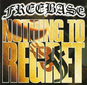 Freebase: Nothing To Regret - Cover