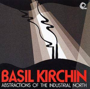 Cover - Basil Kirchin: Abstractions Of The Industrial North