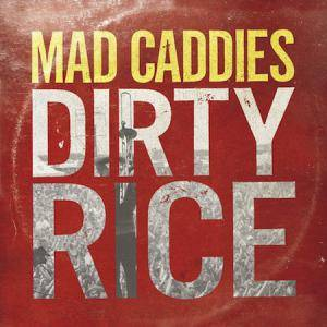 Cover - Mad Caddies: Dirty Rice