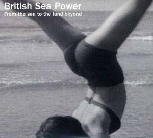 Cover - British Sea Power: From The Sea To The Land Beyond