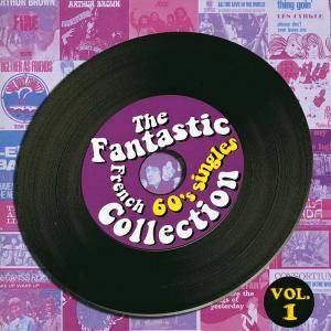 Cover - Consortium: Fantastic French 60's Singles Collection Vol. 1, The