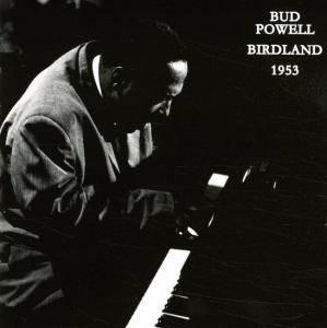 Bud Powell: Birdland 1953 - 3-CD (2013, Compilation, Live ...