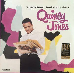 Cover - Quincy Jones: This Is How I Feel About Jazz