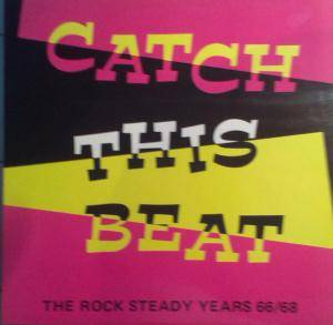 Cover - Alton Ellis & The Flames: Catch This Beat The Rock Steady Years 66/68