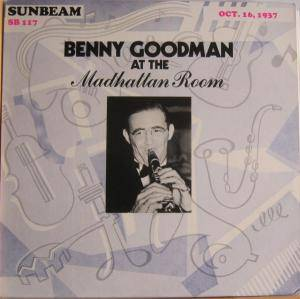 Cover - Benny Goodman: Benny Goodman At The Madhattan Room