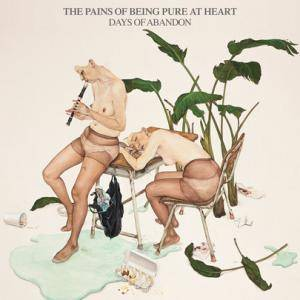 Cover - Pains Of Being Pure At Heart, The: Days Of Abandon