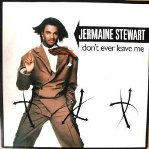 Cover - Jermaine Stewart: Don't Ever Leave Me