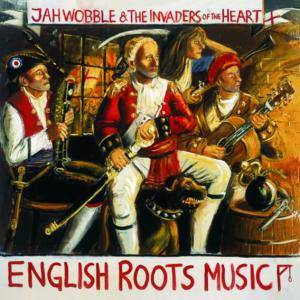 Cover - Jah Wobble's Invaders Of The Heart: English Roots Music